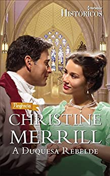 A duquesa rebelde (Harlequin Históricos) por [Merrill, Christine]