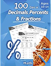 Humble Math - 100 Days of Decimals, Percents & Fractions: Advanced Practice Problems (Answer Key Included) - Converting Numbers - Adding, Subtracting, Multiplying & Dividing Decimals Percentages & Fractions - Reducing Fractions - Math Drills