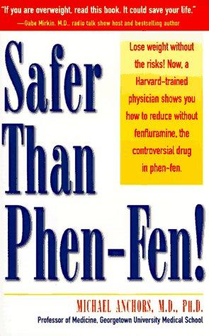 Safer Than Phen Fen Michael Anchors