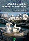 Ceo Guide to Doing Business in New Zealand, Ade Asefeso Mcips Mba, 1291663800