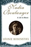 img - for Nadia Boulanger: A Life in Music First edition by Rosenstiel, Leonie (2013) Paperback book / textbook / text book