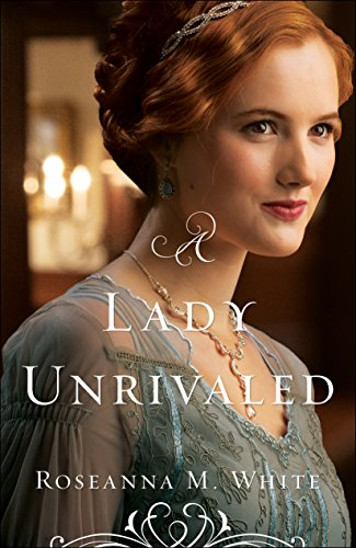 A Lady Unrivaled (Ladies of the Manor Book #3) by [White, Roseanna M.]