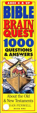 Bible Brain Quest: 1000 Questions & Answers : About the Old & New Testaments (The Brain Quest Series)