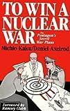 To Win a Nuclear War, Michio Kaku and Daniel Axelrod, 0896083217