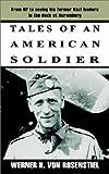 Tales of an American Soldier, Werner H. Von Rosenstiel, 0759693390