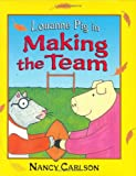 Louanne Pig in Making the Team, Nancy Carlson, 1575059142
