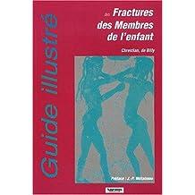 Guide Illustre des Fractures des Membres de l'Enfant