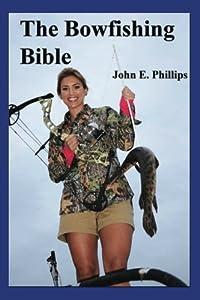 The Bowfishing Bible