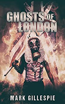 Ghosts of London (The Future of London Book 3) by [Gillespie, Mark]