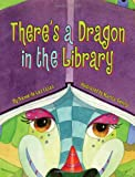 There's a Dragon in the Library, Dianne De Las Casas, 1589808444