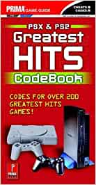 Psx & Ps2 Greatest Hits Codebook: Codes For Over 200 Greatest Hits Games