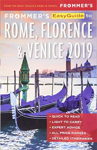 Frommer's EasyGuide to Rome, Florence and Venice 2019 (Venice Italy Travel Guide)