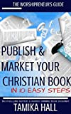 Worshipreneur's Guide: Publish Your Christian Book in 10 Easy Steps