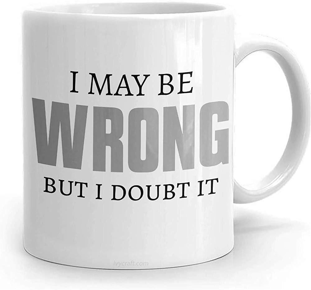 Puedo estar equivocado pero lo dudo Taza de café divertida para el jefe Regalo inapropiado para el compañero de trabajo 11oz
