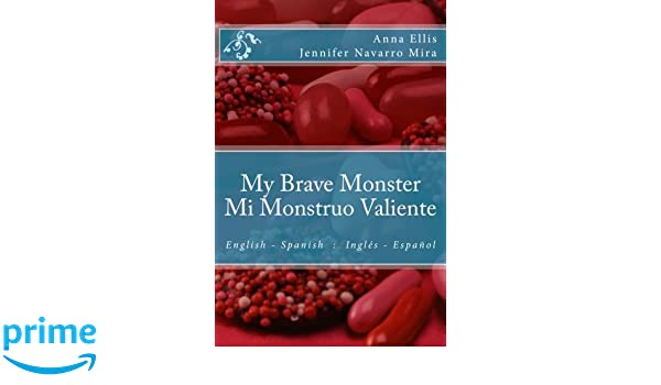 My Brave Monster - Mi Monstruo Valiente: English - Spanish