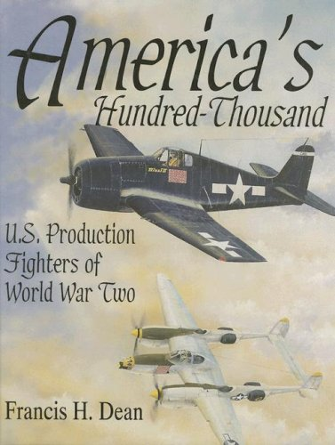 Read Online America's Hundred Thousand: U.S. Production Fighters of World War II (Schiffer Military/Aviation History) ebook