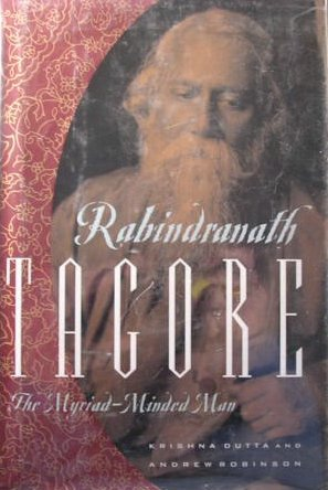 Rabindranath Tagore: The Myriad-Minded Man