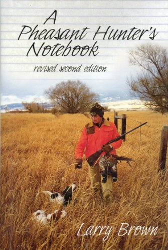 A Pheasant Hunter's Notebook: Revised 2nd Edition