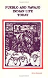 Pueblo and Navajo Indian Life Today, Kris Hotvedt, 0865342040