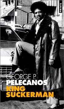 King suckerman par Pelecanos