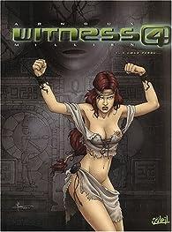 Witness 4, tome 1 : A coeur perdu par Erik Arnoux