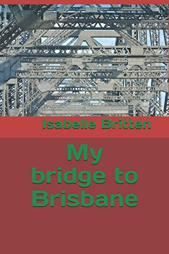 My bridge to Brisbane