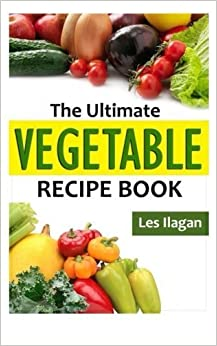Book The Ultimate VEGETABLE Recipe Book by Celeste Jarabese (2015-08-10)