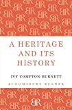 A Heritage and Its History, Ivy Compton-Burnett, 1448204240