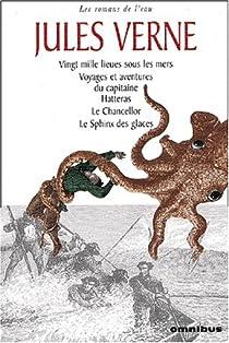 Les Romans de l'Eau : Vingt mille lieues sous les mers - Voyages et aventures du capitaine Hateras - Le Chancellor - Le Sphinx des glaces par Verne