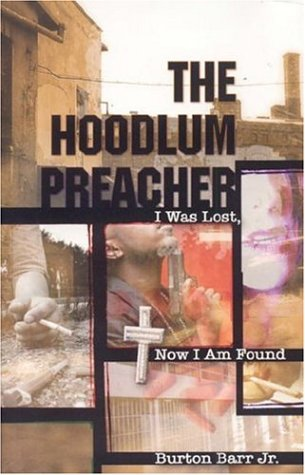 The Hoodlum Preacher: I Was Lost, Now I Am Found