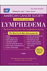 Acs Complete Guide to Lymphedema: Understanding and Managing Lymphedema After Cancer Treatment Paperback