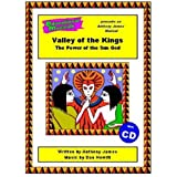 The Valley of the Kings: Script and Score: The Power of the Sun God