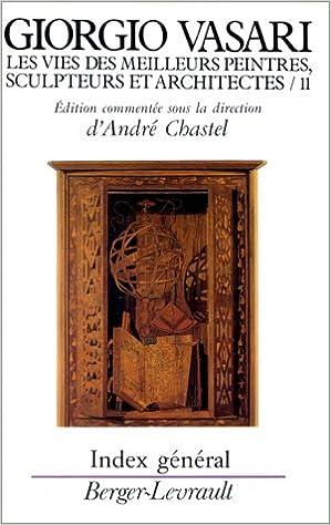 Lire en ligne Les vies des meilleurs peintres, sculpteurs et architectes de Giorgio Vasari, tome 11 pdf