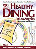 Healthy Dining in Los Angeles, Jones-Mueller, Anita and Accents on Health, 1879754231