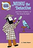img - for Mihu the detective and the mystery of the blue budgie (Sifrei rimon) book / textbook / text book