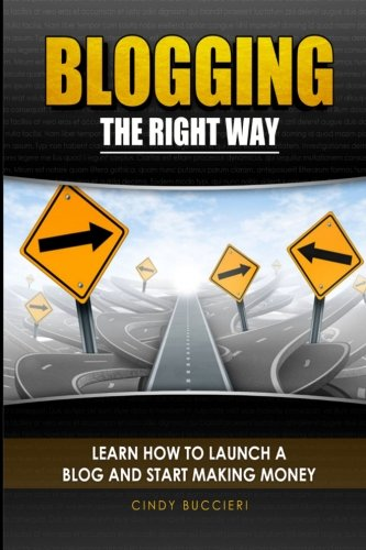 51NSZcFo1DL - Blogging the Right Way: Learn How to Launch a Blog and Start Making Money