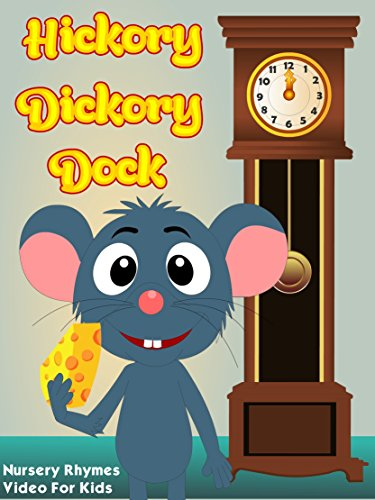 Hickory Dickory Dock - Nursery Rhymes Video For Kids (Hickory Watch)