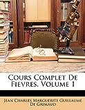 Cours Complet de Fievres, Jean Charles Marguerite Guil De Grimaud, 1147367574