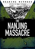 img - for The Nanjing Massacre (Bearing Witness: Genocide and Ethnic Cleansing) book / textbook / text book
