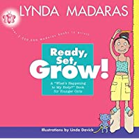 Ready, Set, Grow! : A What's Happening to My Body? Book for Younger Girls