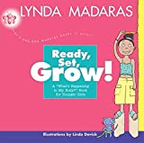 Ready, Set, Grow!: A What's Happening to My Body? Book for Younger Girls