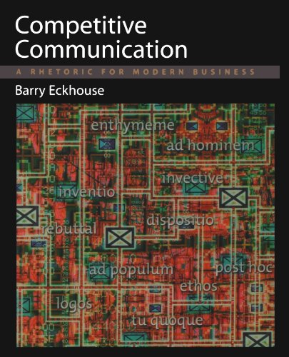 Competitive Communication: A Rhetoric for Modern Business