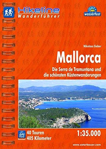 Hikeline Wanderführer Mallorca. Die Serra de Tramuntana und die schönsten Küstenwanderungen. 1 : 35.000, 405 km, wasserfest, GPS Tracks zum Download
