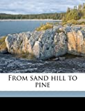 From Sand Hill to Pine, Bret Harte and Cambridge Riverside Press, 1177047519