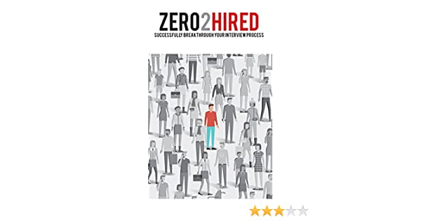Zero2Hired: Successfully Break Through Your Interview Process
