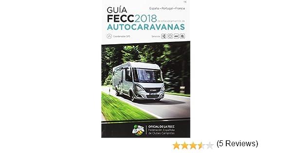 Guía FECC De Estacionamiento De Autocaravanas 2018: Amazon.es: Vv.Aa, Vv.Aa: Libros