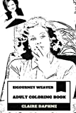 Sigourney Weaver Adult Coloring Book: Sci-Fi Queen and Academy Awards Nominee, Alien Star and Classical Hollywood Actress Inspired Adult Coloring Book (Sigourney Weaver Books)
