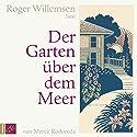 Der Garten über dem Meer Hörbuch von Mercè Rodoreda Gesprochen von: Roger Willemsen