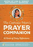 img - for The Catholic Mom's Prayer Companion: A Book of Daily Reflections (Catholicmom.com Book) book / textbook / text book