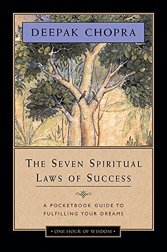 The Seven Spiritual Laws of Success: A Pocketbook Guide to Fulfilling Your Dreams (One Hour of Wisdom)